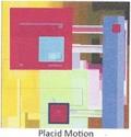 Placid Motion